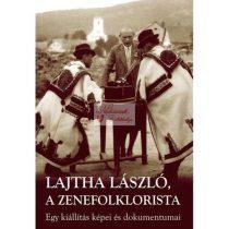 Lajtha László, a zenefolklorista