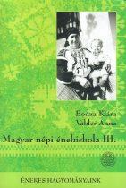 Magyar Népi Énekiskola III. + CD melléklet