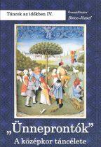Ünneprontók A középkor táncélete