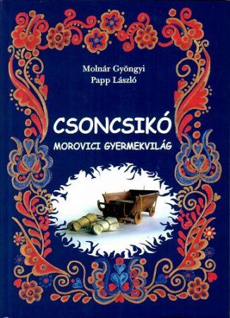 Csoncsikó - Morovici gyermekvilág