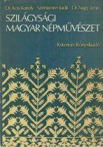 Szilágysági magyar népművészet - Antikvár könyv