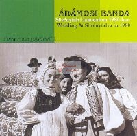cd Ádámosi Banda: Sövényfalvi lakodalom 1980-ban
