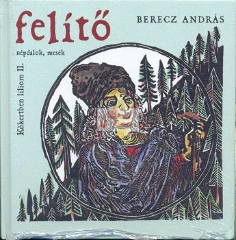 cd Berecz András: Felítő