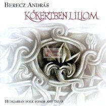 cd Berecz András: Kőkertben liliom
