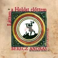 cd Berecz András: Láttam a holdat előttem