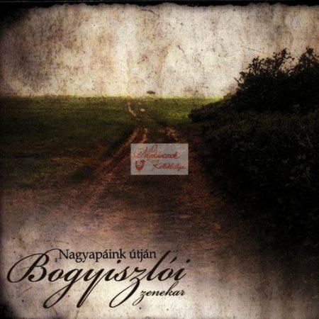 cd Bogyiszlói zenekar: Nagyapáink
