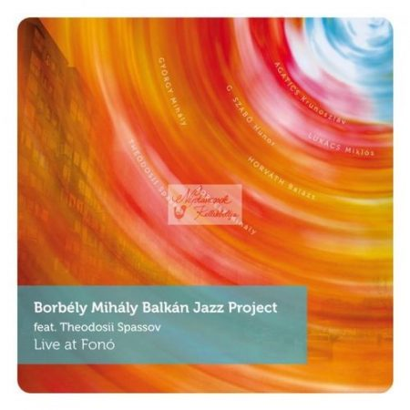 cd Borbély Mihály Balkan Jazz Project: Live at Fonó