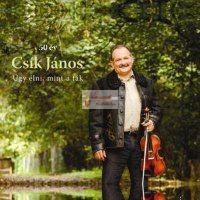cd Csík János: Úgy élni, mint a fák