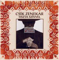 cd Csík zenekar: Tiszta szívvel