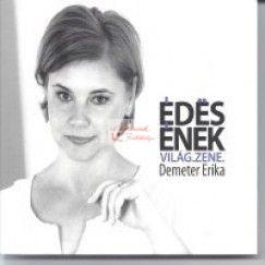 cd Demeter Erika: Édes Ének
