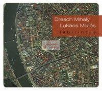 cd Dresch Mihály-Lukács Miklós: Labirintus