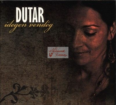 cd Dutar: Idegen vendég