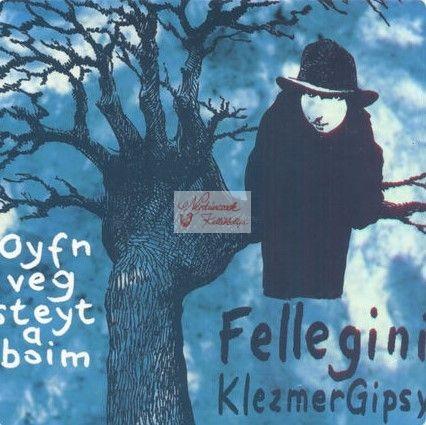 cd Fellegini: Oyfn veg steyt a boim