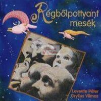 cd Gryllus-Levente: Régbőlpottyant mesék
