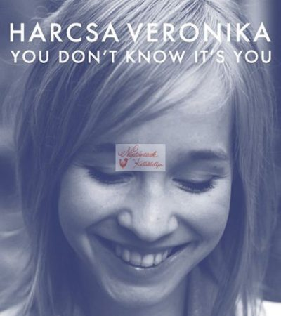cd Harcsa Veronika: You Don't Know It's You