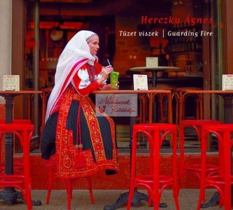 cd Herczku Ágnes: Tüzet viszek