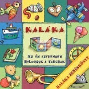 cd Kaláka: Az én szívemben boldogok a tárgyak