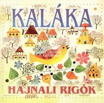 cd Kaláka: Hajnali rigók