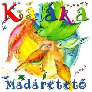 cd Kaláka: Madáretető