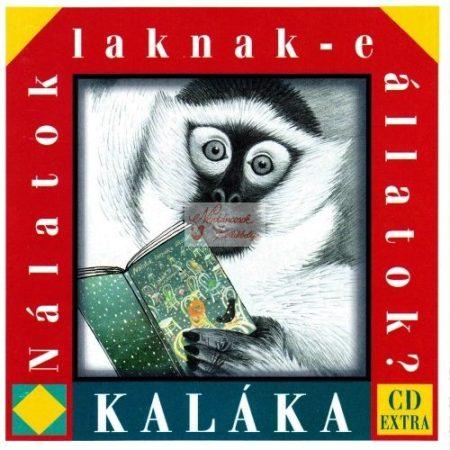 cd Kaláka: Nálatok laknak-e állatok
