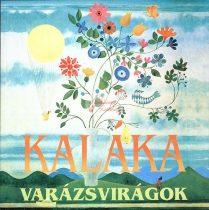 cd Kaláka: Varázsvirágok