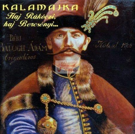 cd Kalamajka: Haj Rákóczi, haj Bercsényi
