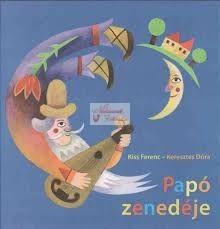 cd Kiss Ferenc-Keresztes Dóra: Papó zenedéje