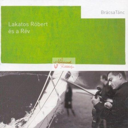 cd Lakatos Róbert és a Rév: Brácsatánc
