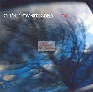 cd Lantos Zoltán Mirrorworld: Tau