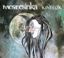 cd Meszecsinka: Kinyílok