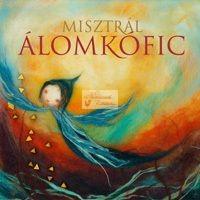 cd Misztrál: Álomkófic