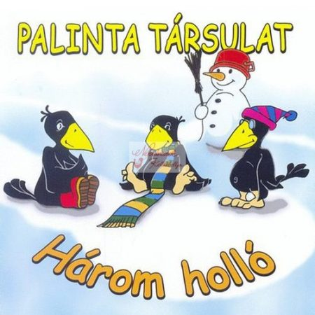 cd Palinta társulat: Három holló