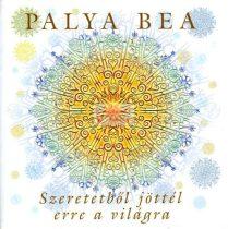 cd Palya Bea: Szeretetből jöttél erre a világra