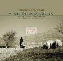 cd Tükrös: A mi Mezőségünk