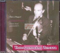 cd Vajdaszentiványi Zenekar: Éljen a magyar!