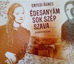 cd Enyedi Ágnes: Édesanyám sok szép szava...