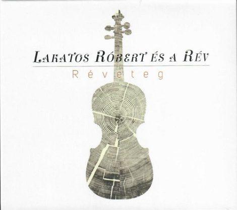 cd Lakatos Róbert és a Rév: Réveteg