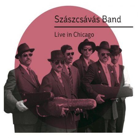 cd Szászcsávás Band: Live in Chicago