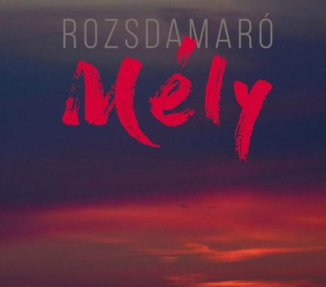 cd Rozsdamaró: Mély