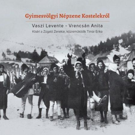 cd Vaszi Levente-Vrencsán Anita: Gyimesvölgyi népzene Kostelekről