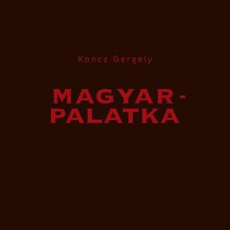 cd Koncz Gergely: Magyarpalatka