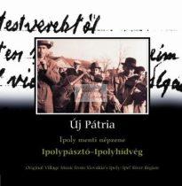 cd Új pátria: Ipolypásztó-Ipolyhídvég