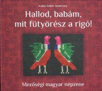 cd Kallós archívum: Hallod, babám,