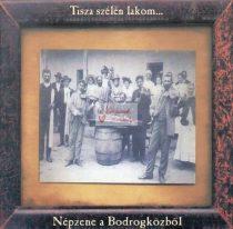 cd Tisza Szélén Lakom