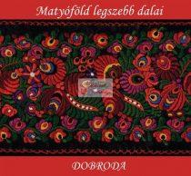 cd Dobroda Matyóföld legszebb dalai