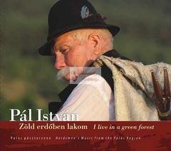 cd Pál István: Zöld erdőben lakom