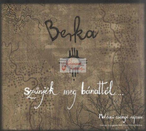 cd Berka: Szűnjék meg bánattól...