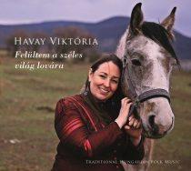 cd Havay Viktória: Felültem a széles világ lovára