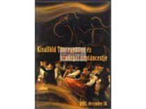 dvd Kisalföld Táncegyüttes és vendégei néptáncestje 2005